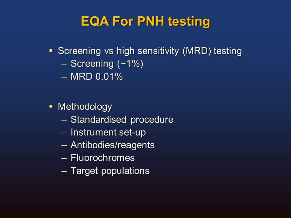 EQA For PNH testing Screening vs high sensitivity (MRD) testing