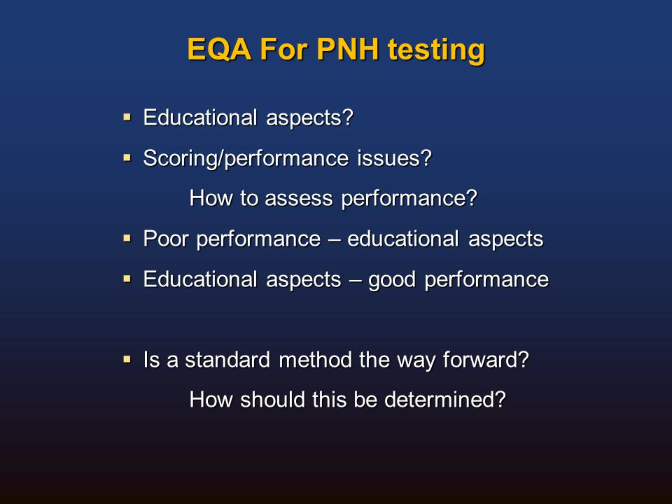 EQA For PNH testing Educational aspects Scoring/performance issues