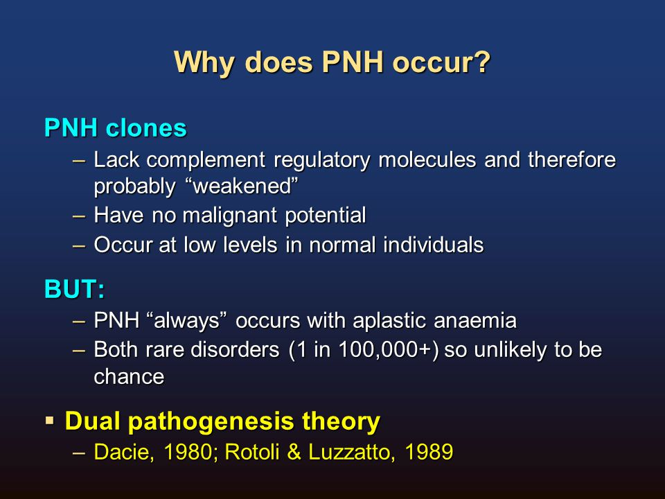 Why does PNH occur PNH clones BUT: Dual pathogenesis theory