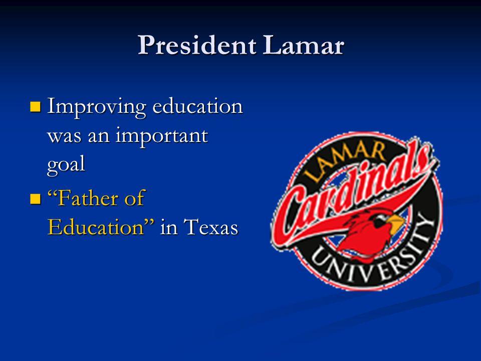 President Lamar Improving education was an important goal