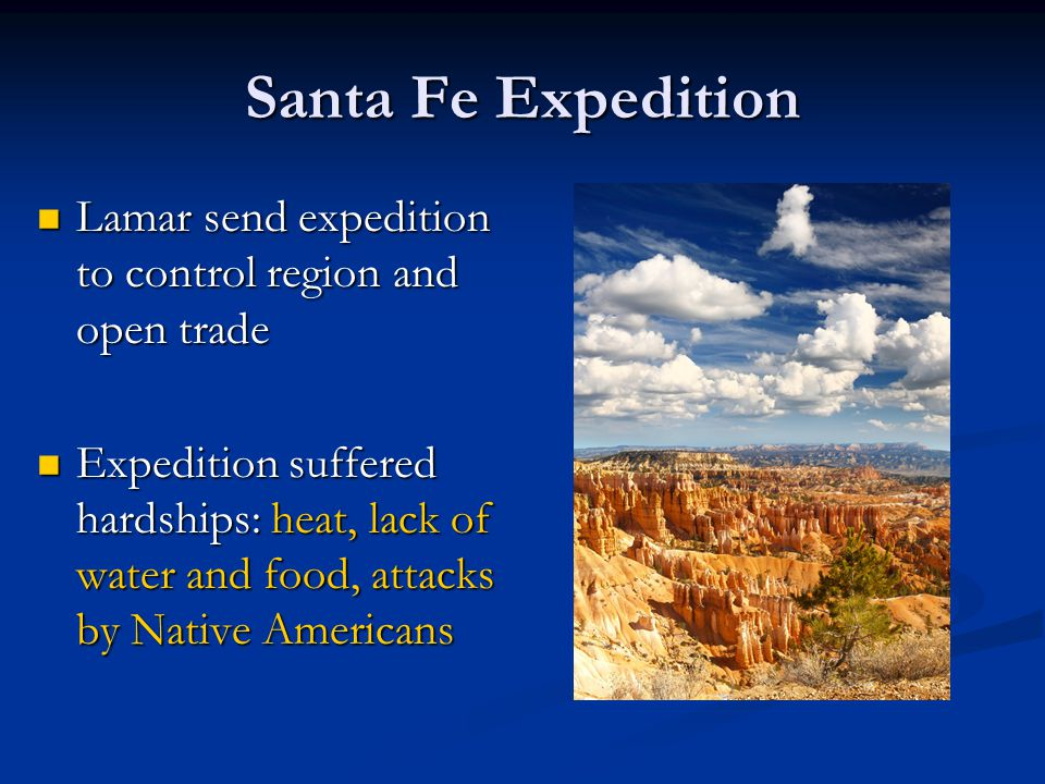 Santa Fe Expedition Lamar send expedition to control region and open trade.