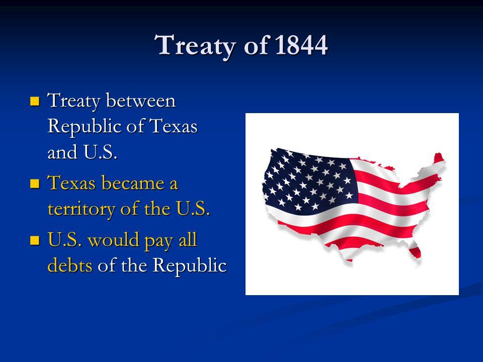 Treaty of 1844 Treaty between Republic of Texas and U.S.