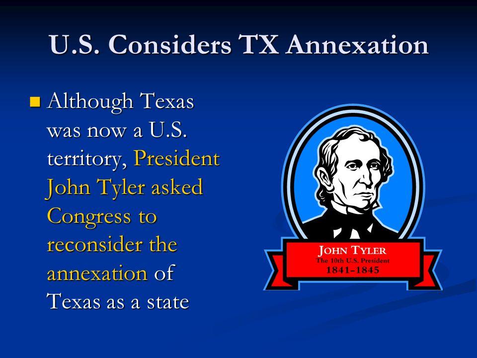 U.S. Considers TX Annexation
