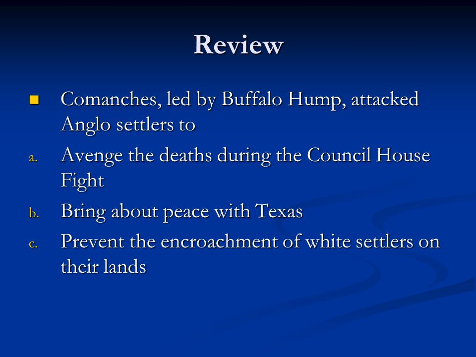 Review Comanches, led by Buffalo Hump, attacked Anglo settlers to