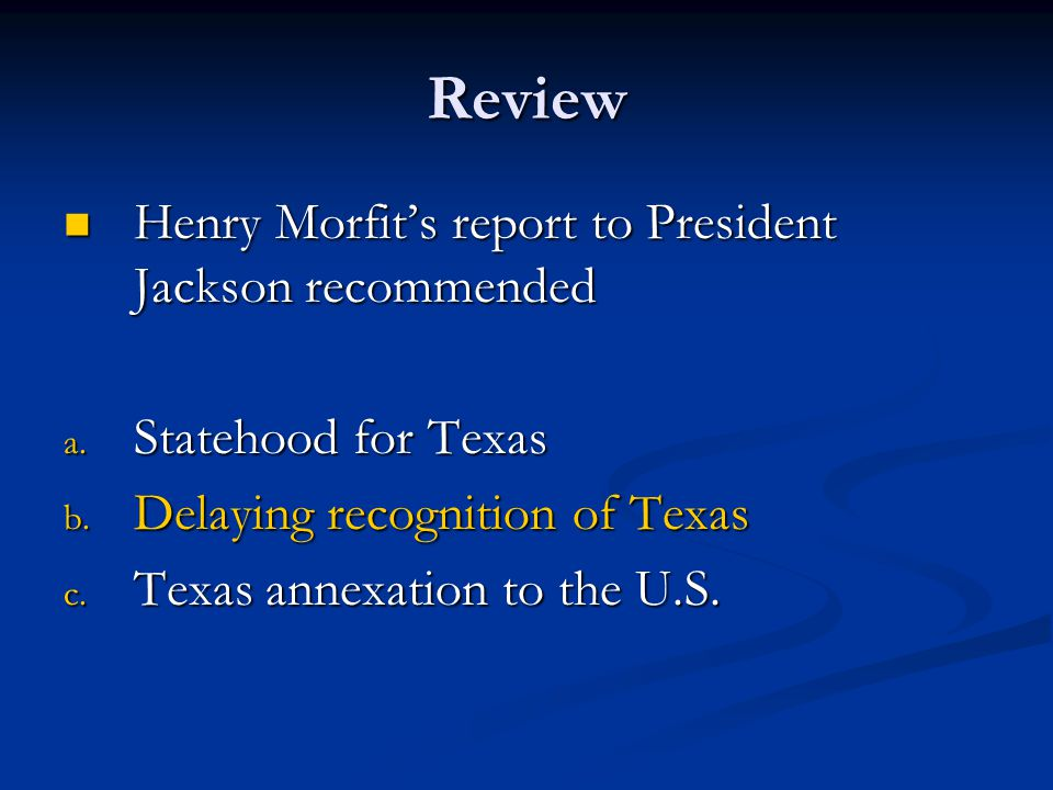 Review Henry Morfit's report to President Jackson recommended