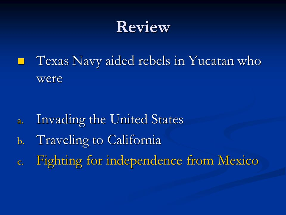 Review Texas Navy aided rebels in Yucatan who were
