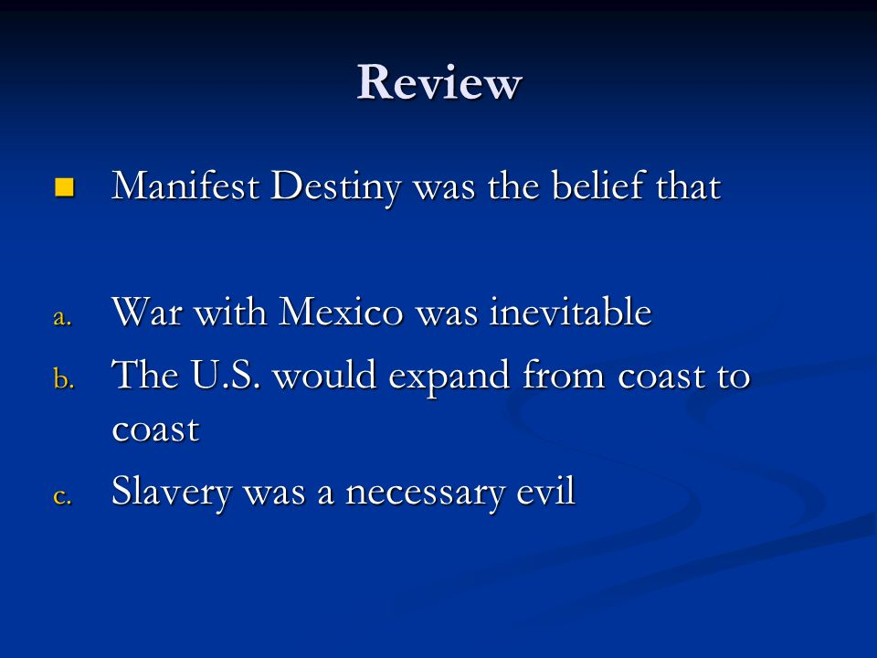 Review Manifest Destiny was the belief that