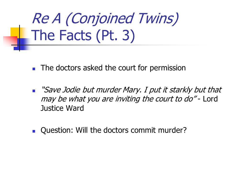 Re A (Conjoined Twins) The Facts (Pt. 3)