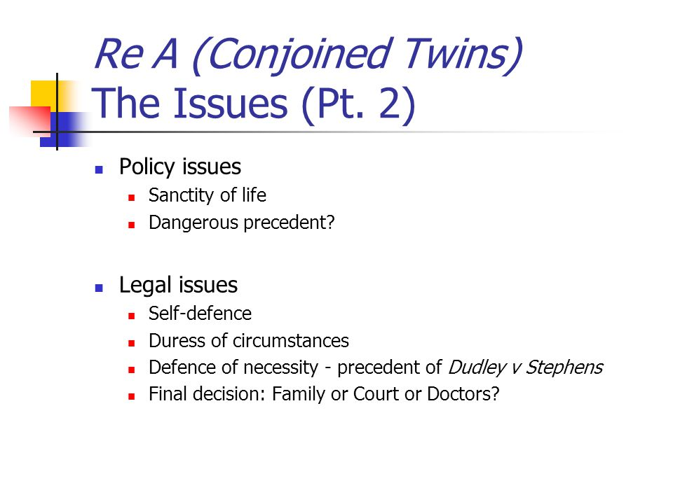 Re A (Conjoined Twins) The Issues (Pt. 2)