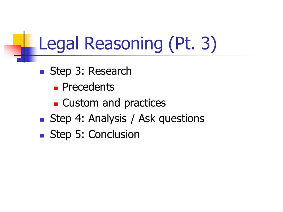 Legal Reasoning (Pt. 3) Step 3: Research Precedents