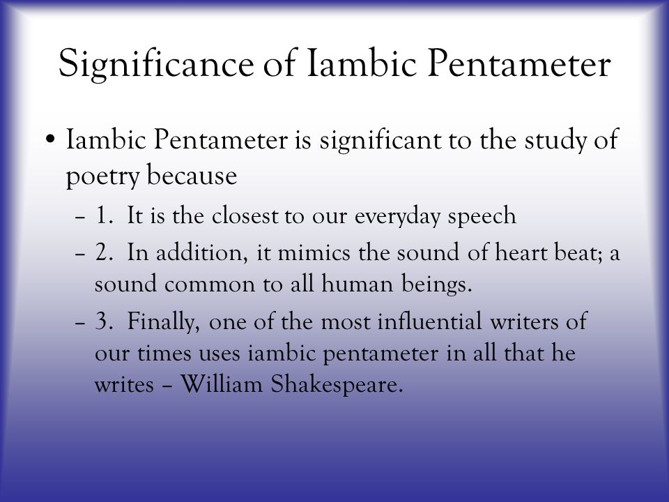 Significance of Iambic Pentameter