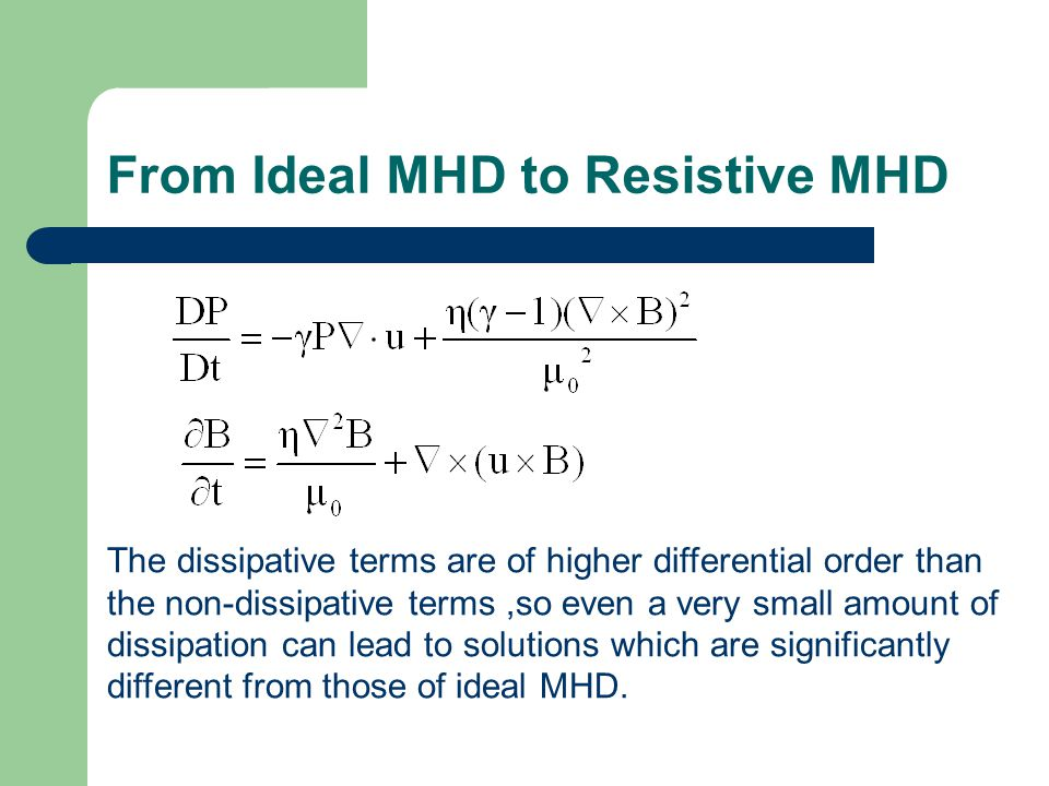 From Ideal MHD to Resistive MHD