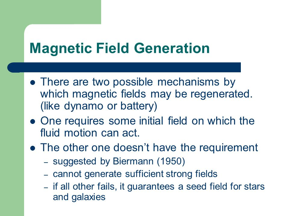 Magnetic Field Generation