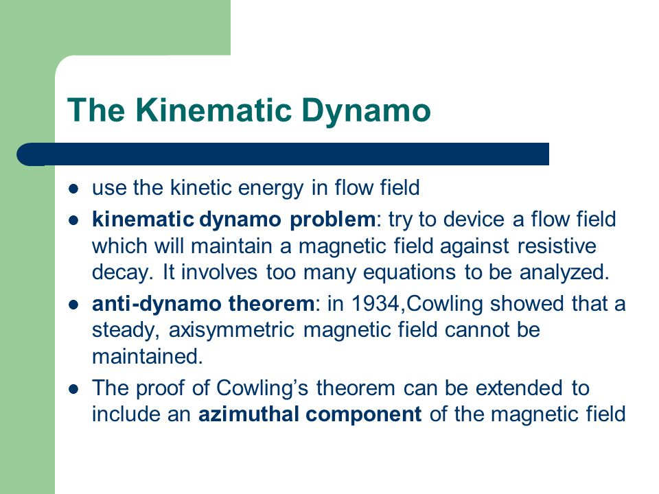 The Kinematic Dynamo use the kinetic energy in flow field