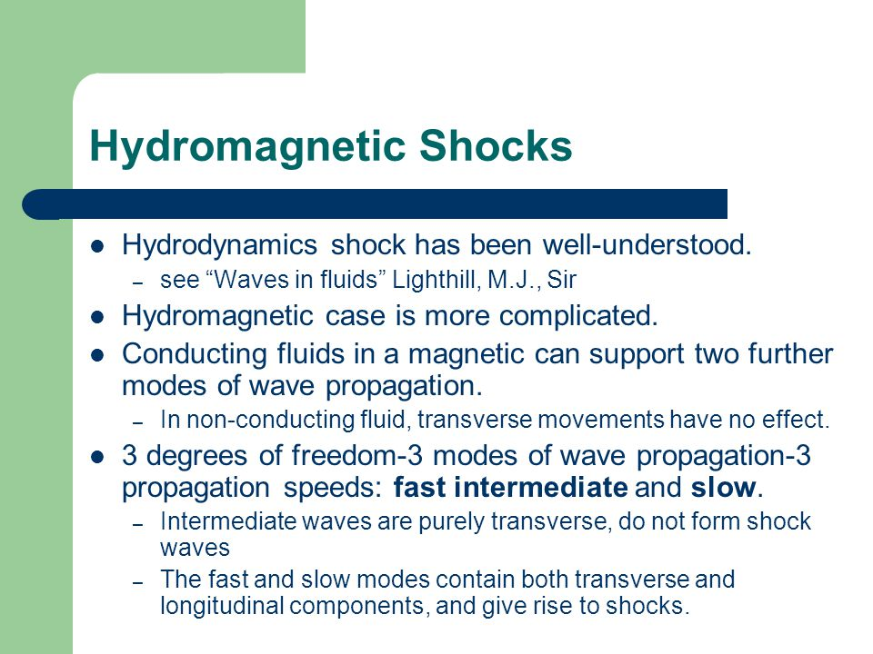 Hydromagnetic Shocks Hydrodynamics shock has been well-understood.