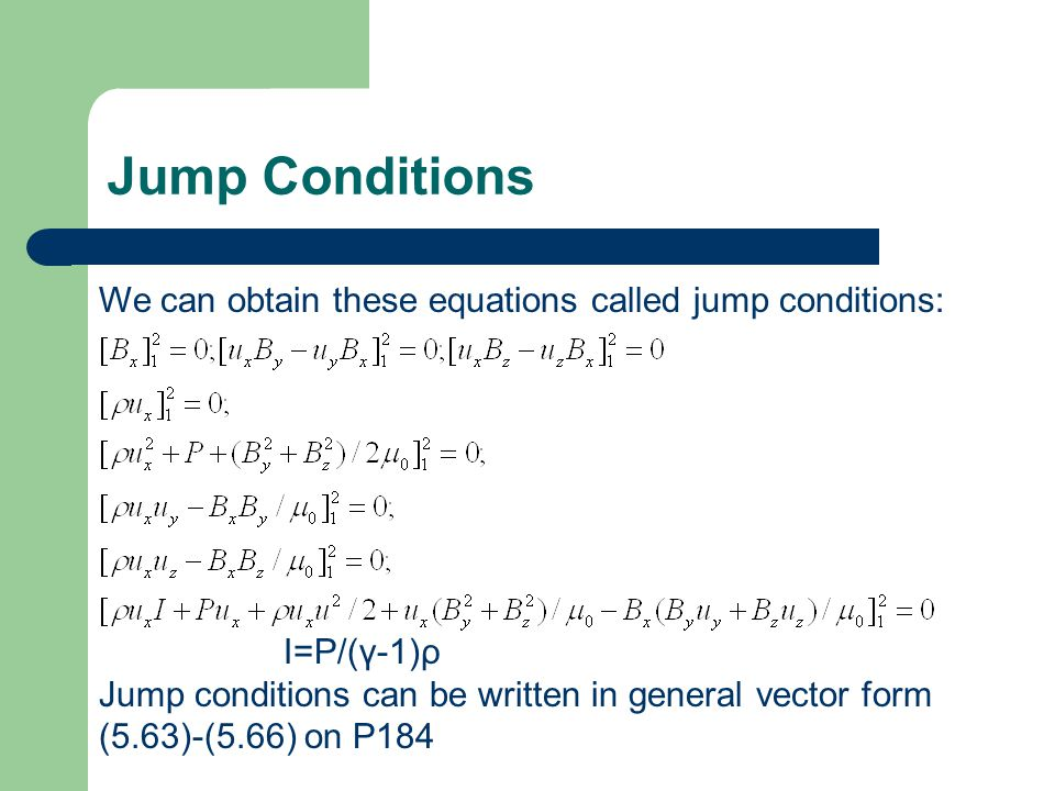 Jump Conditions We can obtain these equations called jump conditions: