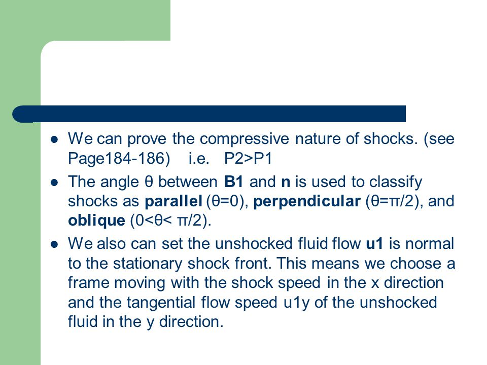 We can prove the compressive nature of shocks. (see Page184-186) i. e