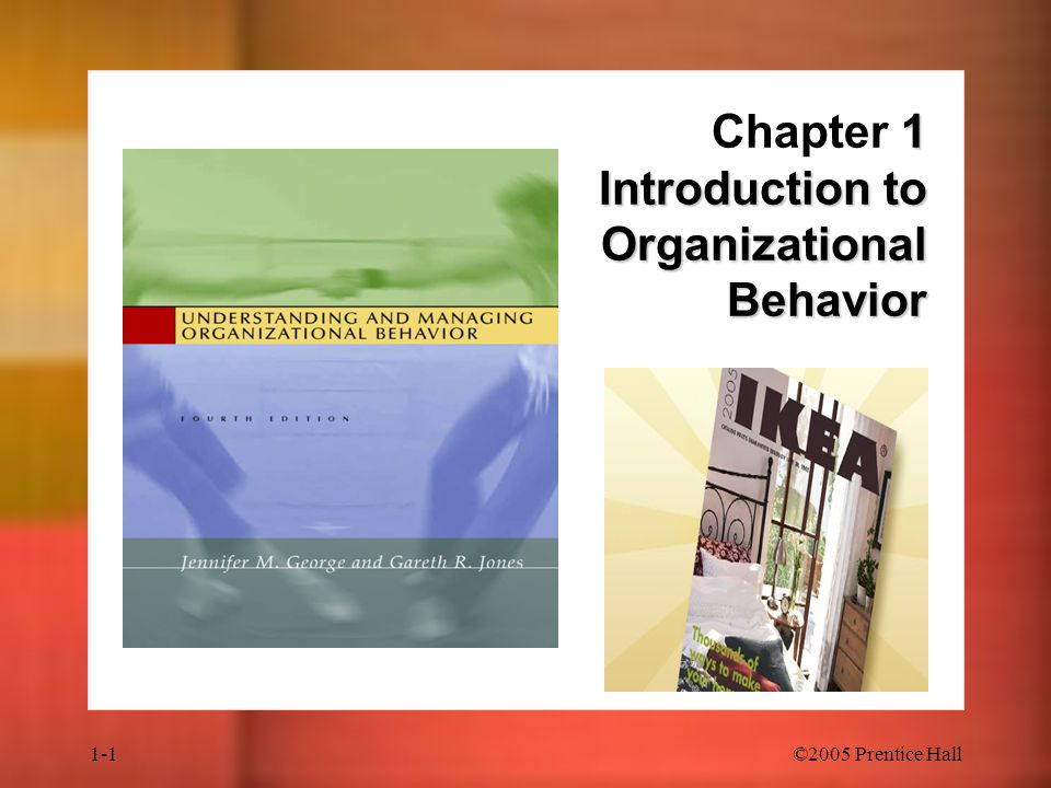 Chapter 1 Introduction to Organizational Behavior