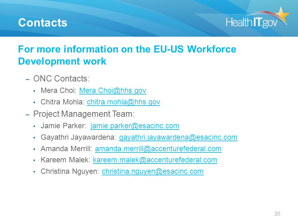 Contacts For more information on the EU-US Workforce Development work
