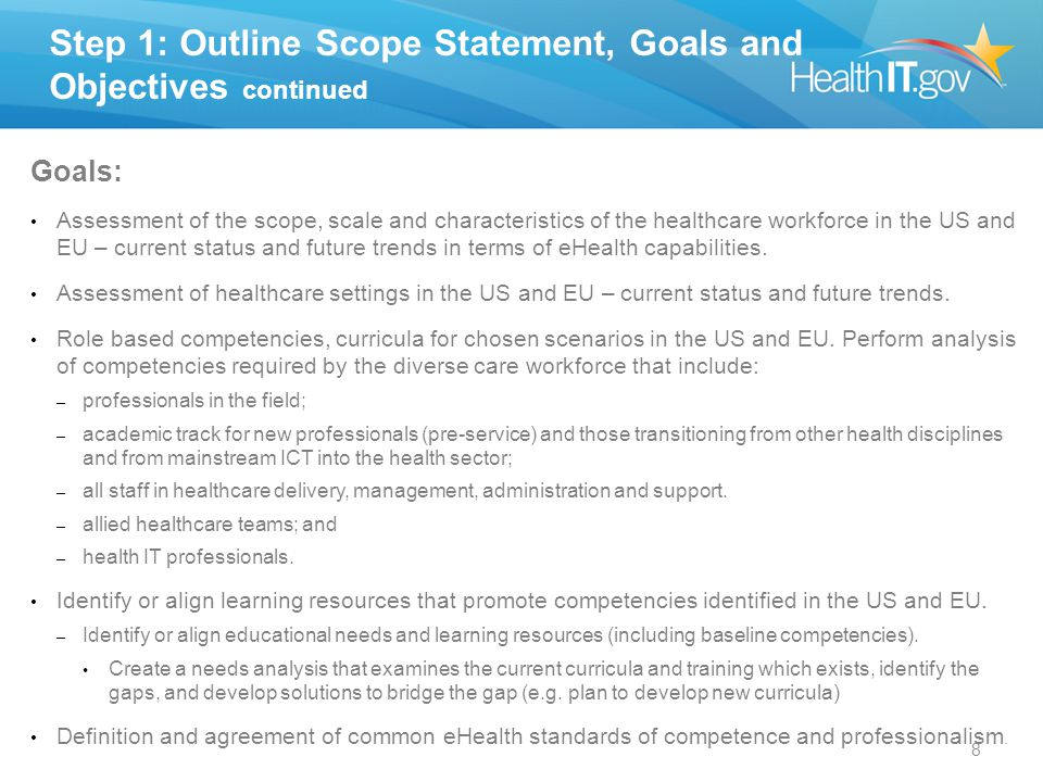 Step 1: Outline Scope Statement, Goals and Objectives continued