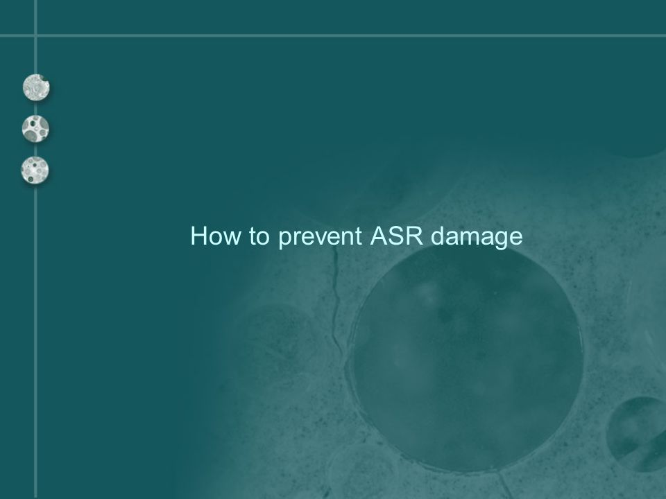 How to prevent ASR damage