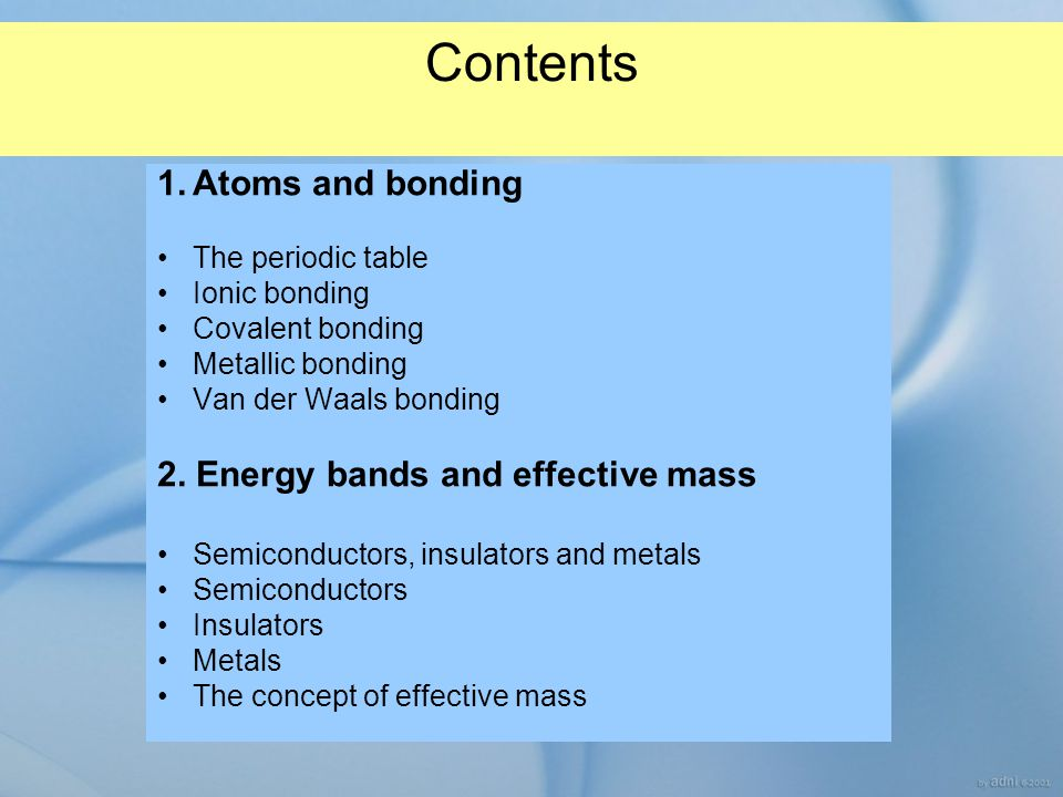 Contents Atoms and bonding 2. Energy bands and effective mass