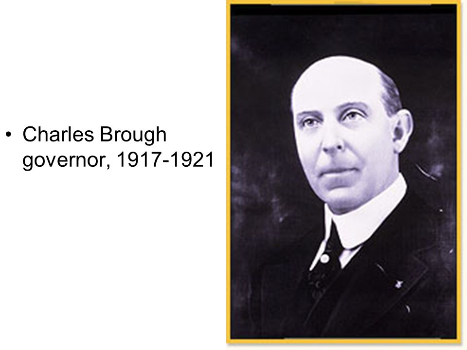 Charles Brough governor, 1917-1921