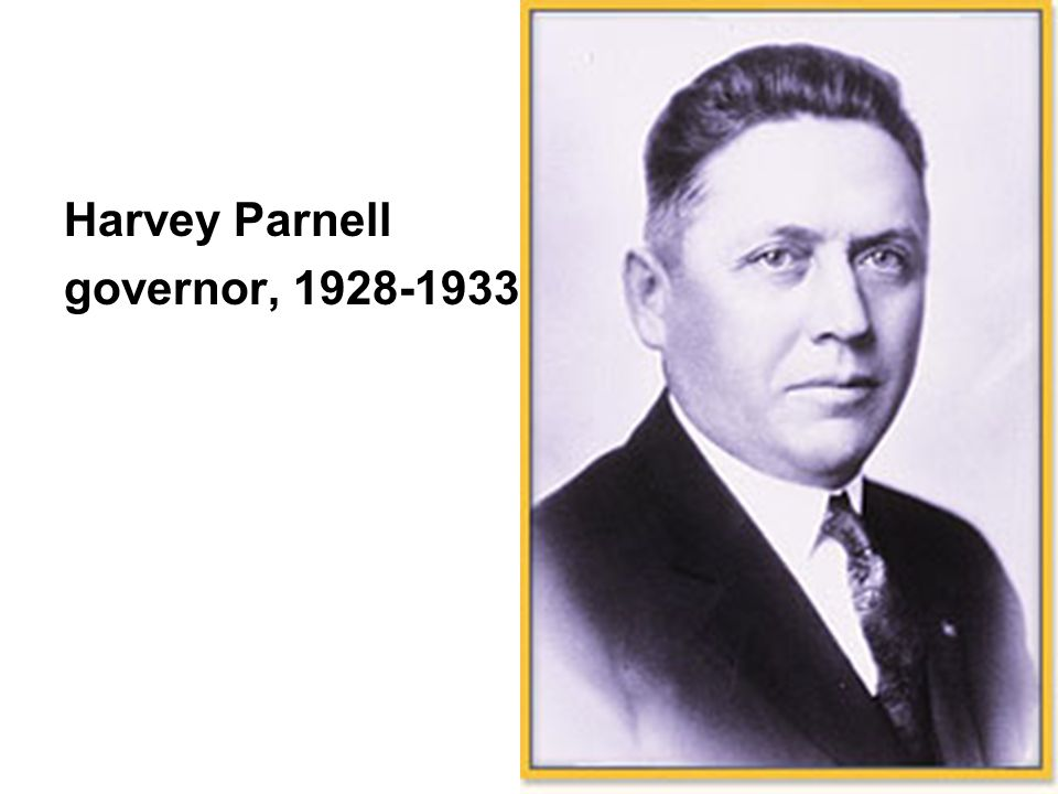 Harvey Parnell governor, 1928-1933
