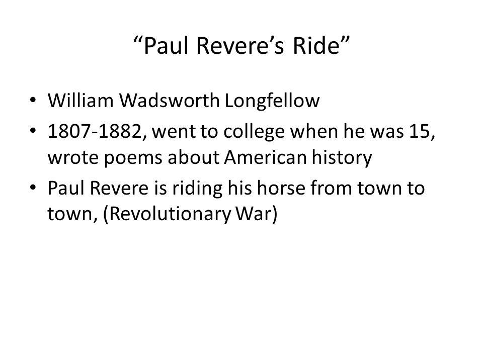 Paul Revere's Ride William Wadsworth Longfellow