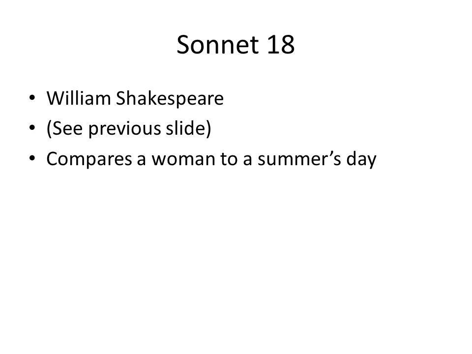 Sonnet 18 William Shakespeare (See previous slide)