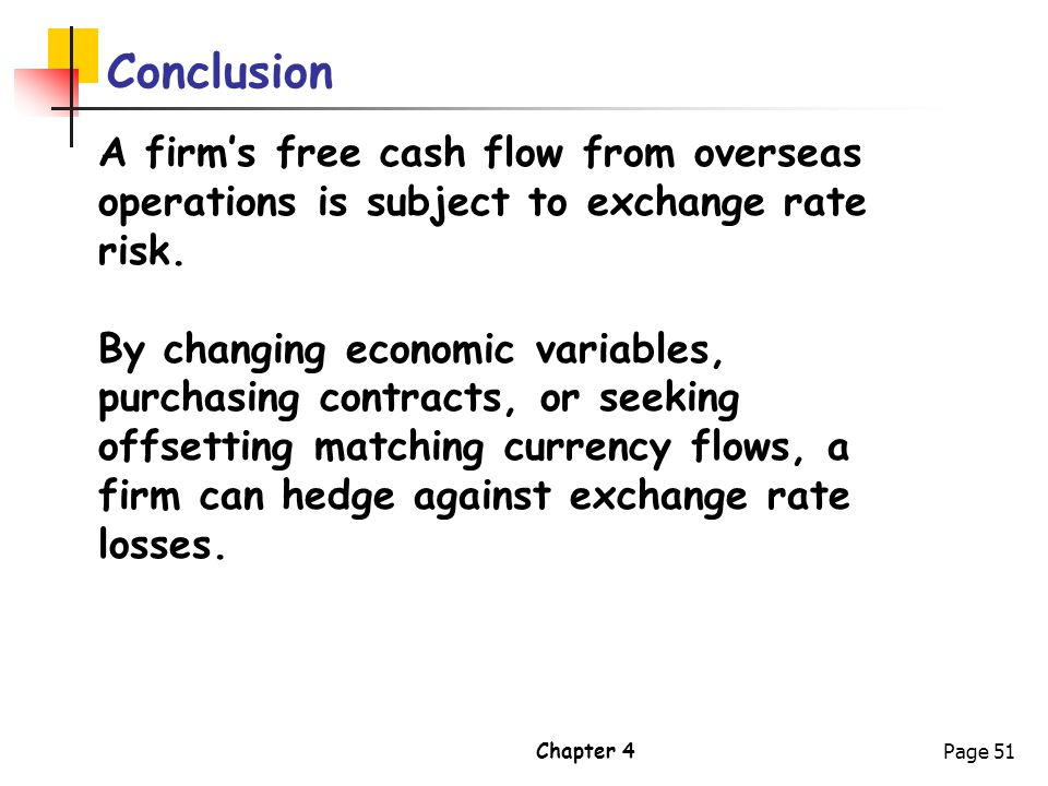 Conclusion A firm's free cash flow from overseas operations is subject to exchange rate risk.
