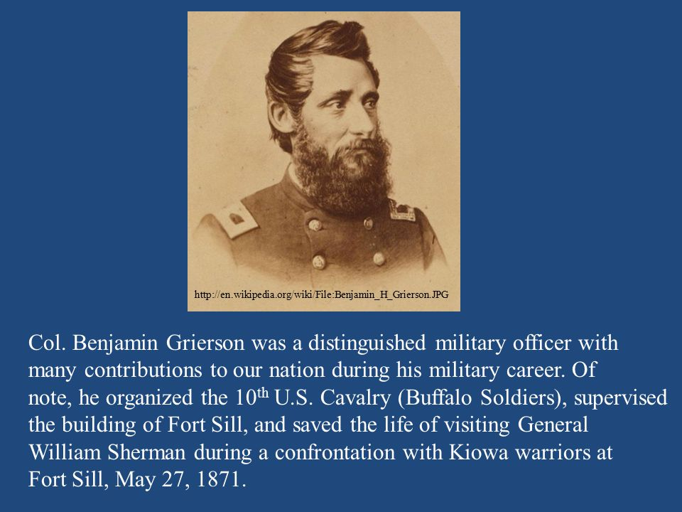 Col. Benjamin Grierson was a distinguished military officer with