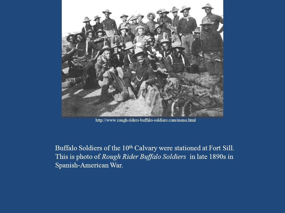 Buffalo Soldiers of the 10th Calvary were stationed at Fort Sill.