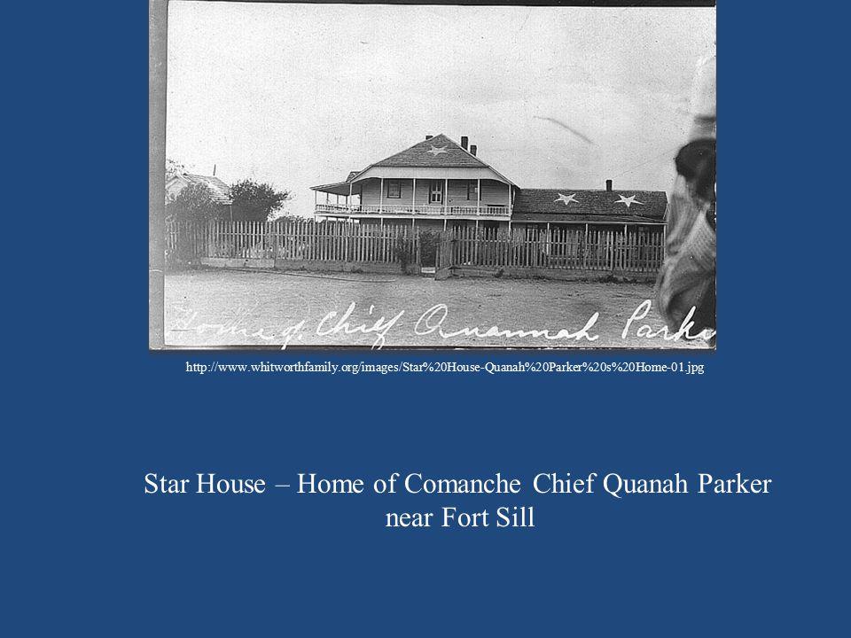 Star House – Home of Comanche Chief Quanah Parker
