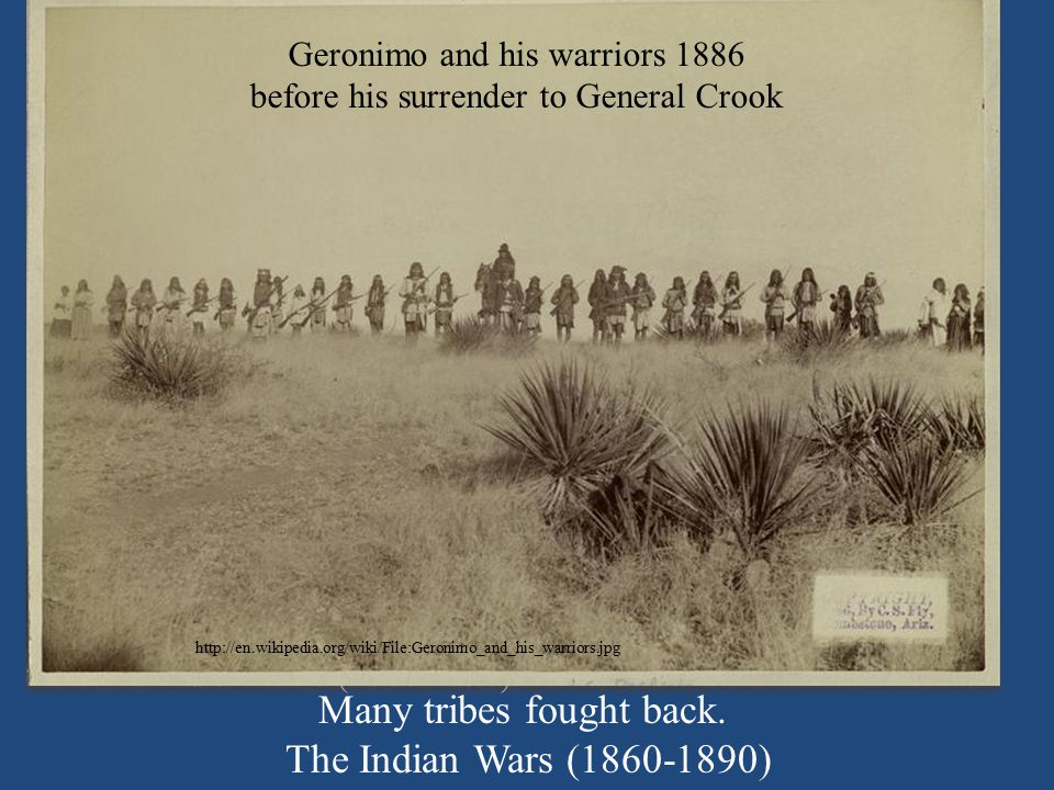 Many tribes fought back. The Indian Wars (1860-1890)