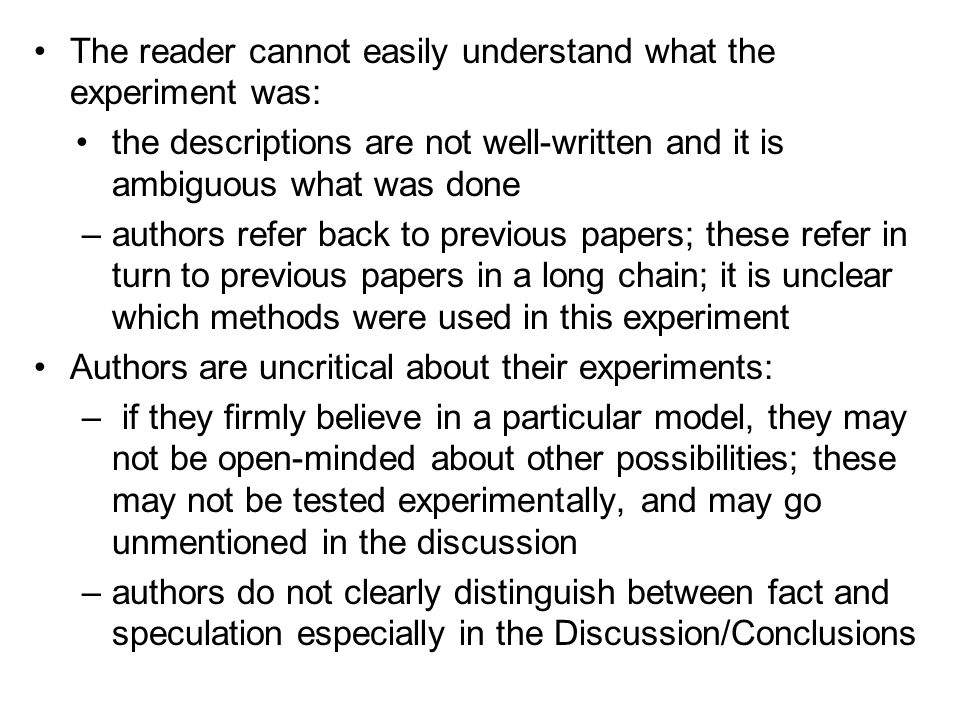 The reader cannot easily understand what the experiment was: