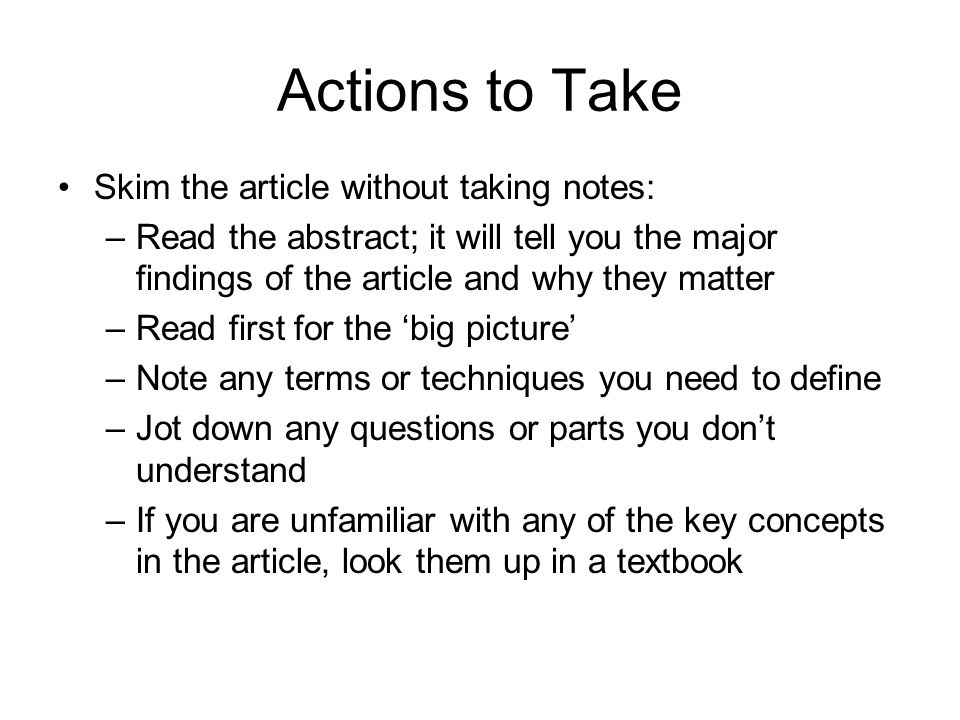 Actions to Take Skim the article without taking notes: