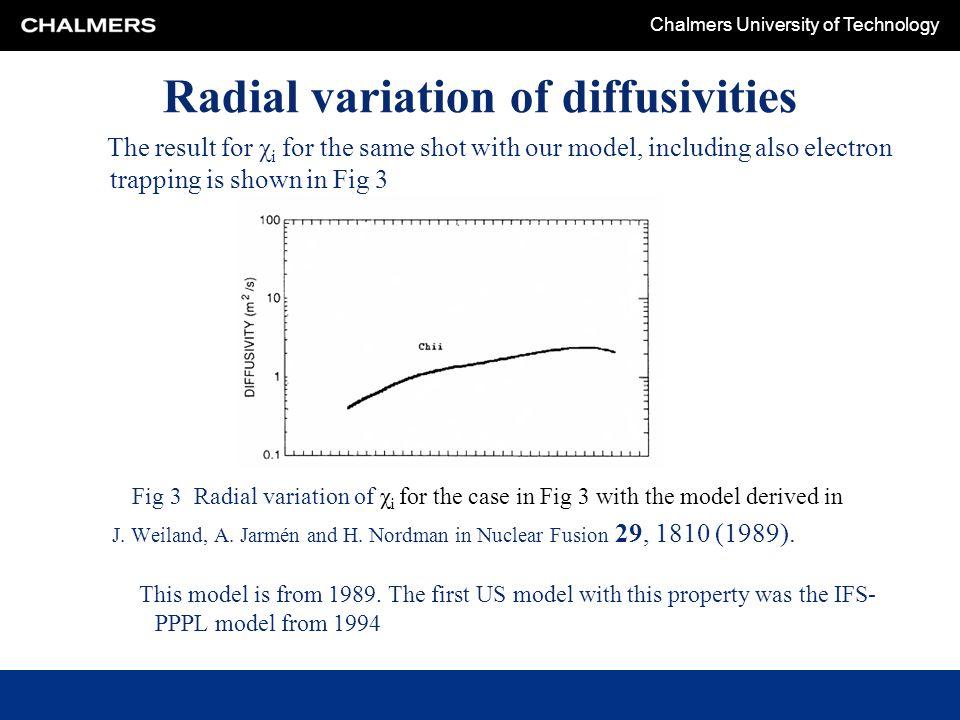 Radial variation of diffusivities