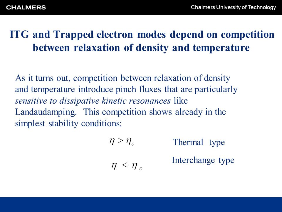ITG and Trapped electron modes depend on competition between relaxation of density and temperature