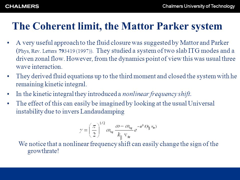 The Coherent limit, the Mattor Parker system