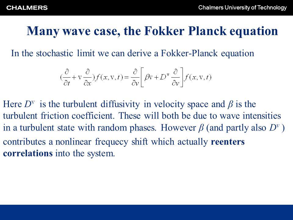 Many wave case, the Fokker Planck equation