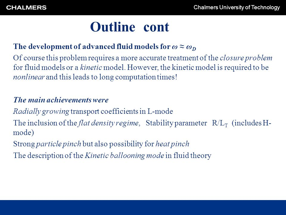 Outline cont The development of advanced fluid models for ω ≈ ωD