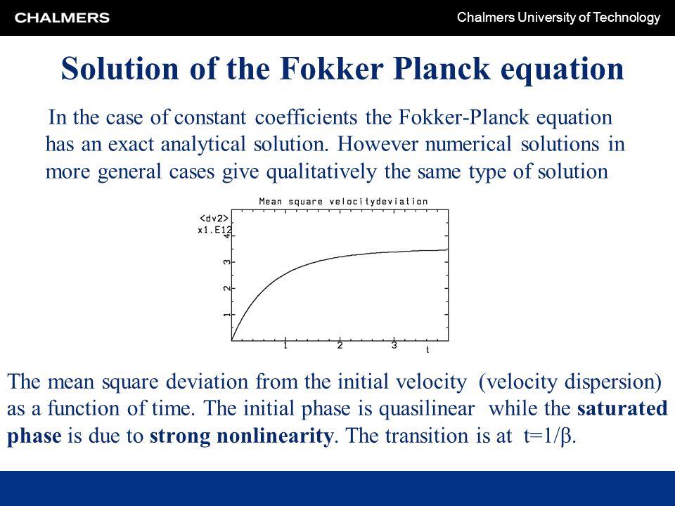 Solution of the Fokker Planck equation