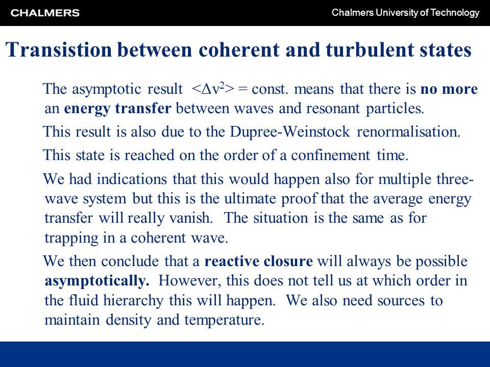 Transistion between coherent and turbulent states