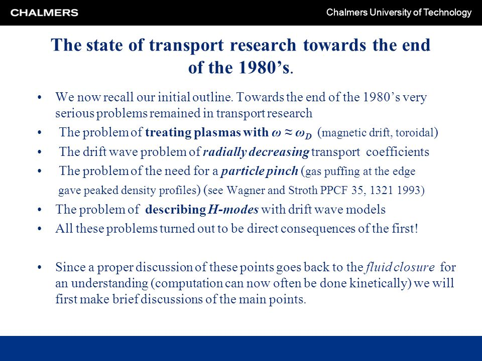 The state of transport research towards the end of the 1980's.