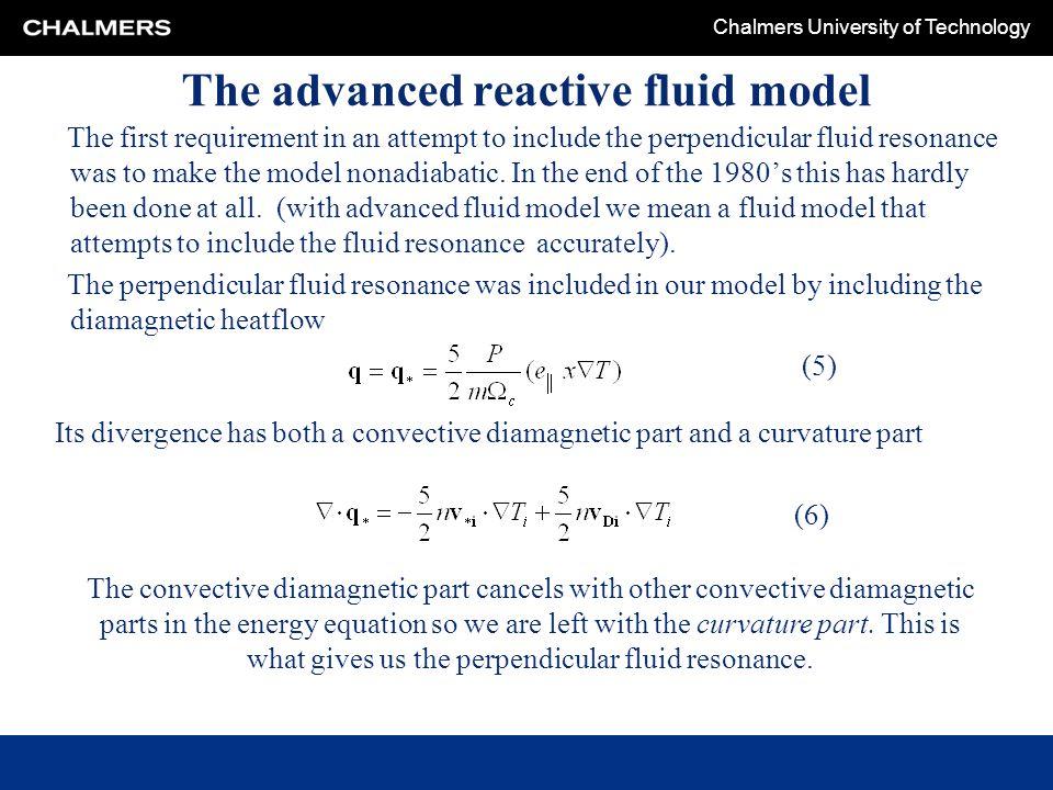 The advanced reactive fluid model