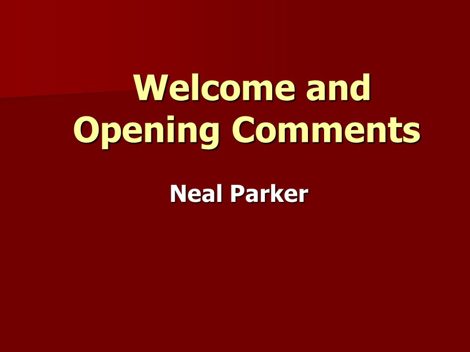 Welcome and Opening Comments