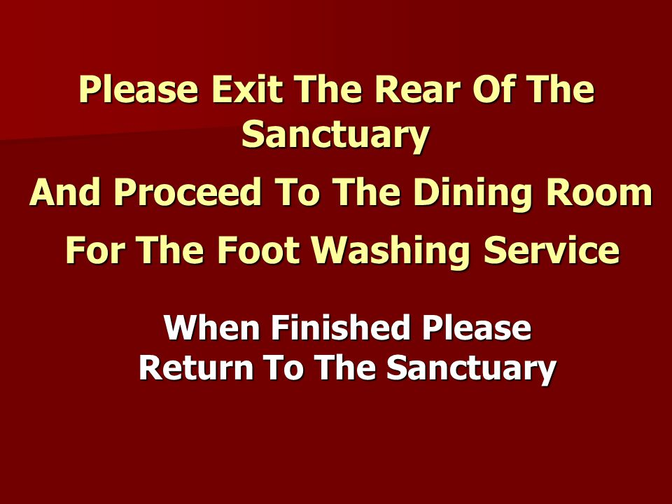 Please Exit The Rear Of The Sanctuary And Proceed To The Dining Room