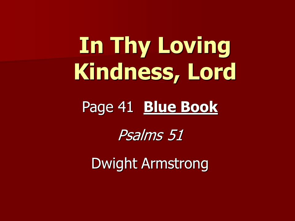 In Thy Loving Kindness, Lord