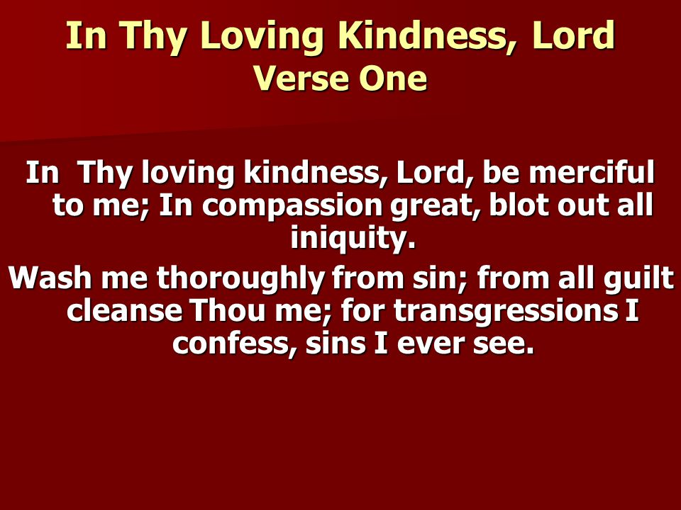 In Thy Loving Kindness, Lord Verse One